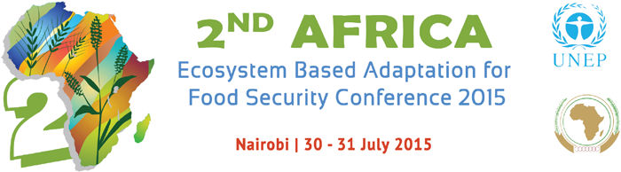 2nd Africa Ecosystem-Based Adaptation for Food Security Conference 2015
