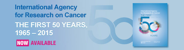 International Agency for Research on Cancer - The First 50 Years (1965–2015)